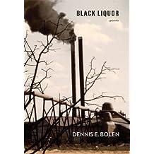 Black Liquor: Poems ,by Bolen, Dennis E. ( 2013 ) Paperback