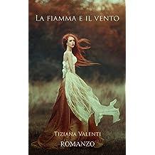 La fiamma e il vento (Italian Edition)