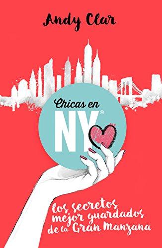 Chicas en New York: Los secretos mejor guardados de la Gran Manzana (Spanish Edition