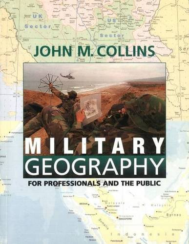 - Military Geography: For Professionals and the Public (Association of the United States Army S)