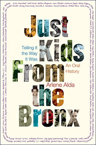 Just Kids from the Bronx: Telling It the Way It Was: An Oral History (Just Kids Kindle compare prices)