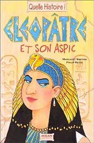 Cléopâtre et son aspic par Margaret Simpson