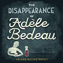 The Disappearance of Adele Bedeau Audiobook by Graeme Macrae Burnet Narrated by Geoffrey Breton