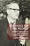 The Voice of the People: Hamish Henderson and Scottish Cultural Politics (New Perspectives in Ontology)