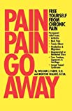 Pain, Pain, Go Away, William J. Faber and Morton Walker, 092389117X