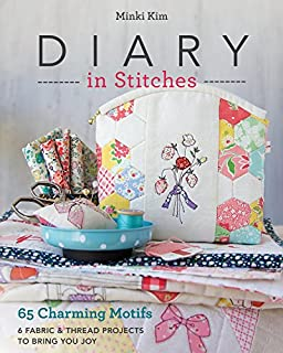 Book Cover: Diary in Stitches: 65 Charming Motifs - 6 Fabric & Thread Projects to Bring You Joy