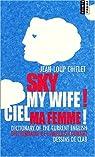 Sky My Wife! Ciel Ma Femme! par Chiflet
