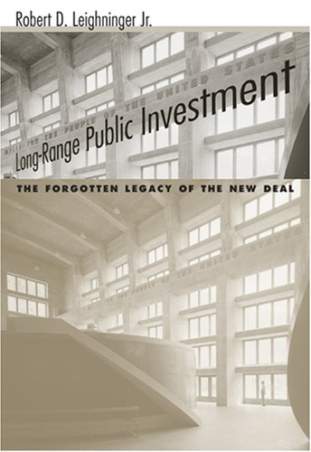 Long-Range Public Investment: The Forgotten Legacy of the New Deal (Social Problems and Social Issues (Univ of South Car