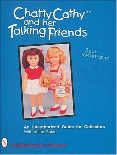 Chatty Cathy and Her Talking Friends: An Unauthorized Guide for Collectors