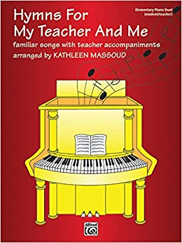 Hymns for My Teacher and Me: Familiar Songs with Teacher Accompaniments (Part of the Glover Library)