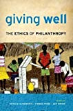 Giving Well : The Ethics of Philanthropy, , 0199958580