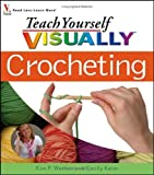 Teach Yourself Visually Crocheting (Teach Yourself Visually)
