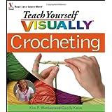 Teach Yourself Visually Crocheting (Teach Yourself Visually)