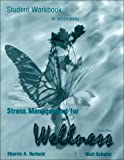 Stress Management and Wellness, Schafer, Walter E. and Herbold, Sharrie A., 0155069721