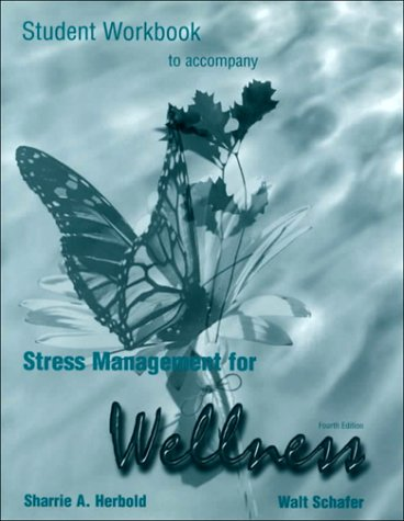 Workbook for Schafer's Stress Management and Wellness, 4th
