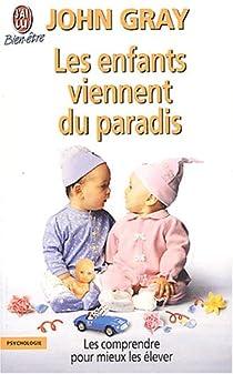 Les enfants viennent du paradis par Gray