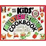 The Kids' Multicultural Cookbook: Food & Fun Around the World (Williamson Kids Can! Series)