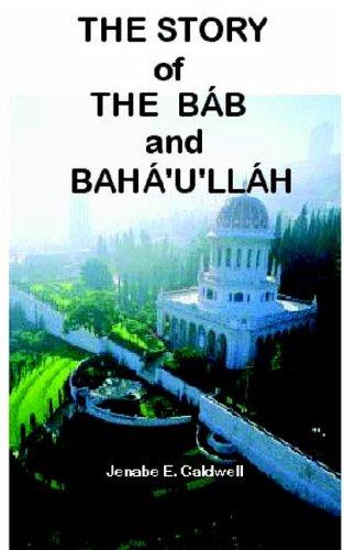 The Story of the Bab & Baha'u'llah