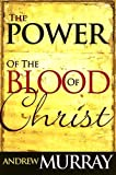 The Power of the Blood of Christ, Andrew Murray, 0883682427