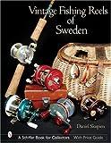 Vintage Fishing Reels of Sweden (Schiffer Book for Collectors)