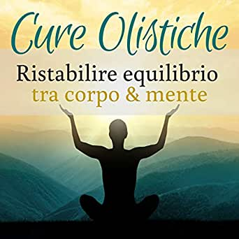 Cure olistiche - Ristabilire equilibrio tra corpo & mente by ...