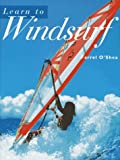 Learn to Windsurf, Farrel O'Shea, 0706375416