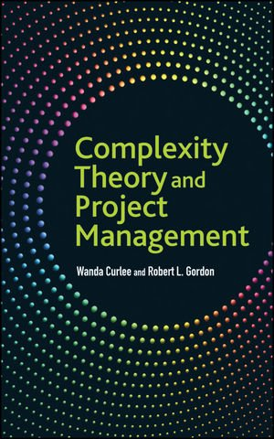 Complexity Theory and Project Management by Robert L. Gordon , Wanda Curlee, Publisher : Wiley