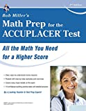 ACCUPLACER® Test, Bob Miller's Math Prep for the (College Placement Test Preparation)