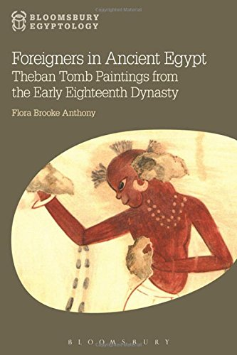 Foreigners in Ancient Egypt: Theban Tomb Paintings from the Early Eighteenth Dynasty (Bloomsbury Egyptology) [Flora Brooke Anthony] (Tapa Blanda)