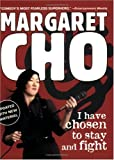 I Have Chosen to Stay and Fight, Margaret Cho, 1594482209