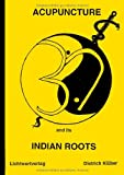 Acupuncture and Indian Roots, Dietrich Klüber, 3898110338