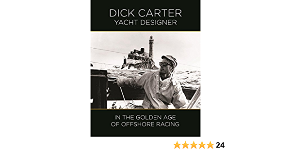 Dick Carter: Yacht Designer in the Golden Age of Offshore ...