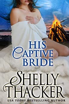 His Captive Bride (Stolen Brides Series Book 3) by [Thacker, Shelly]