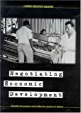 img - for Negotiating Economic Development: Identity Formation and Collective Action in Belize by Laurie Kroshus Medina (2004-06-01) book / textbook / text book
