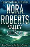 valley of silence number 3 in series circle trilogy by nora roberts 2012 03 01
