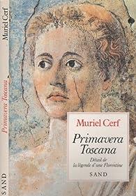 Primavera Toscana par Muriel Cerf