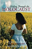 Hiding Through the Holocaust, Eva Edmands Acher, 1490723323
