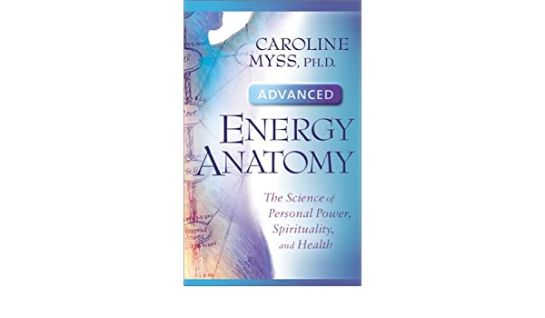 Advanced Energy Anatomy Caroline Myss Amazon Books