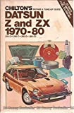 Chilton's repair & tune-up guide, Datsun Z and ZX, 1970-80: 240-Z, 260-Z, 280-Z, 280-ZX