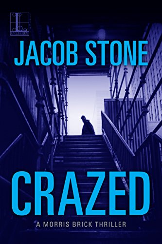 Crazed (A Morris Brick Thriller) cover