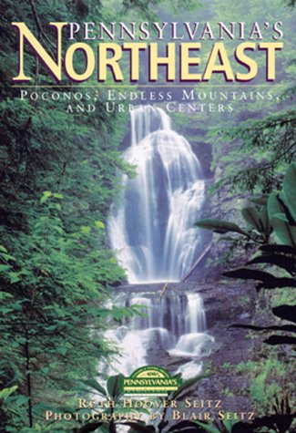 Read Online Pennsylvania's Northeast (Pa's Cultural & Natural Heritage Series) PDF