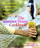 img - for The Summer House Cookbook: Easy Recipes for When You Have Better Things to Do with Your Time by Debra Ponzek (2003-05-20) book / textbook / text book
