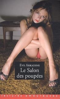 Le Salon des Poupées par Eve Arkadine