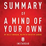 Summary of A Mind of Your Own by Kelly Brogan with Kristin Loberg | Includes Analysis | Instaread