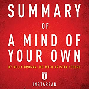 Summary of A Mind of Your Own by Kelly Brogan with Kristin Loberg   Includes Analysis Audiobook