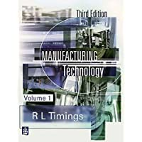 Manufacturing Technology: Vol 1