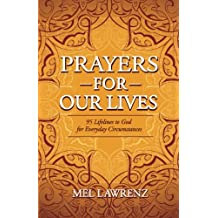 Prayers for Our Lives: 95 Lifelines to God for Everyday Circumstances
