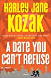 A Date You Can't Refuse, Harley Jane Kozak, 0767924223