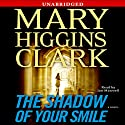The Shadow of Your Smile Audiobook by Mary Higgins Clark Narrated by Jan Maxwell