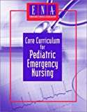 img - for Core Curriculum for Pediatric Emergency Nursing book / textbook / text book